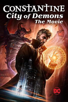 康斯坦丁:恶魔之城电影版,高清在线播放